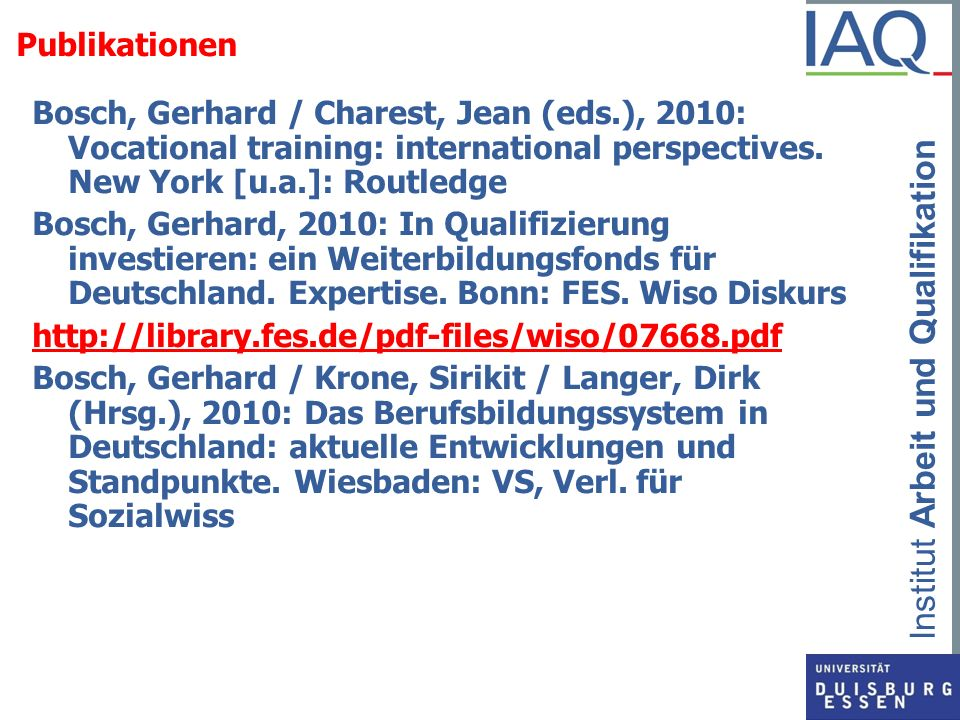 Publikationen Bosch, Gerhard / Charest, Jean (eds.), 2010: Vocational training: international perspectives. New York [u.a.]: Routledge.